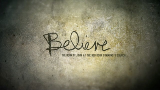 Believe | The Red Door Community Church